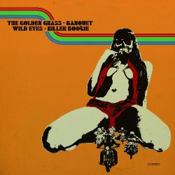The Golden Grass - Banquet - Wild Eyes - Killer Boogie - 4 Way Split - DOUBLE LP Gatefold