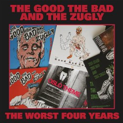 The Good The Bad And The Zugly - The Worst Four Years - CD DIGIPAK