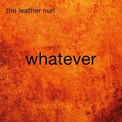 The Leather Nun - Whatever - LP