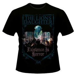 The Lion's Daughter - Existence Is Horror - T-shirt