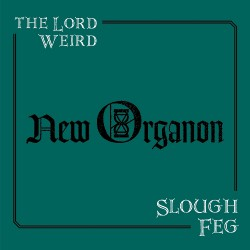 The Lord Weird Slough Feg - New Organon - CD