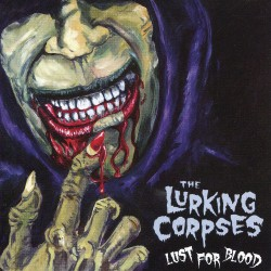 The Lurking Corpses - Lust For Blood - CD
