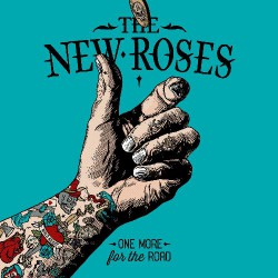 The New Roses - One More For The Road - CD DIGIPAK