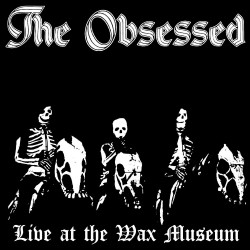 The Obsessed - Live At The Wax Museum - DOUBLE LP Gatefold