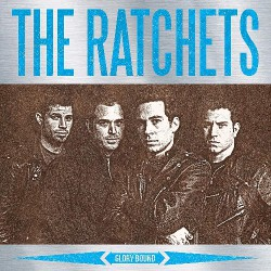 The Ratchets - Glory Bound - LP COLOURED