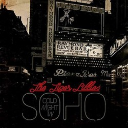 The Tiger Lillies - Cold Night In Soho - CD DIGIPAK