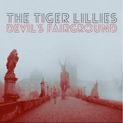 The Tiger Lillies - Devil's Fairground - CD