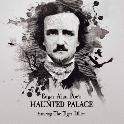 The Tiger Lillies - Edgar Allen Poe's Haunted Palace - CD DIGIPAK
