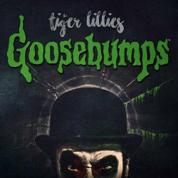 The Tiger Lillies - Goosebumps - CD DIGIPAK