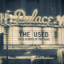 The Used - Live & Acoustic At The Palace - DOUBLE LP Gatefold