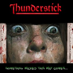 Thunderstick - Something Wicked This Way Comes - LP COLOURED