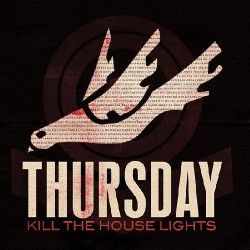 Thursday - Kill The House Lights - DOUBLE LP GATEFOLD + DVD