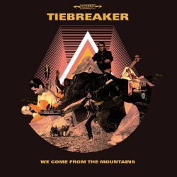 Tiebreaker - We Come From The Mountains - CD