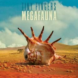 Tiny Fingers - Megafauna - CD DIGISLEEVE