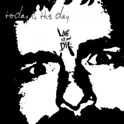 Today Is The Day - Live Till You Die - CD