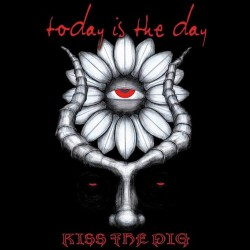Today Is The Day - Kiss the Pig - CD