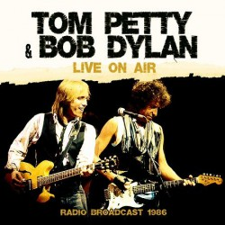 Tom Petty & Bob Dylan - Live On Air - Radio Broadcast 1986 - LP