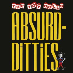 Toy Dolls - Absurd Ditties - CD DIGIPAK