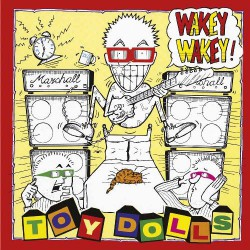 Toy Dolls - Wakey Wakey! - LP Gatefold