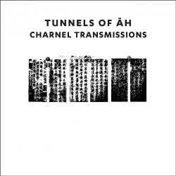 Tunnels Of Ah - Charnel Transmissions - CD DIGIPAK