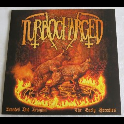 Turbocharged - Branded And Arrogant - The Early Heresies - LP