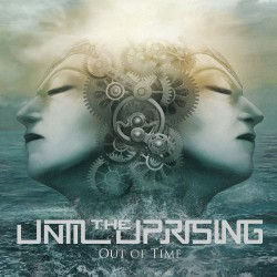 Until The Uprising - Out Of Time - CD DIGIPAK