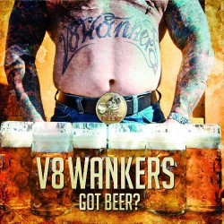 V8 Wankers - Got Beer ? - CD DIGIPAK