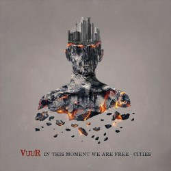 VUUR - In This Moment We Are Free – Cities - CD DIGIPAK