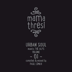 Various Artists - Mama Thresl - Urban Soul Meets The Alps Vol. 1 - 2CD DIGIPAK