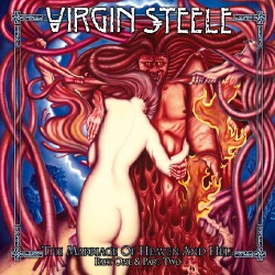Virgin Steele - The Mariage of Heaven and Hell - Part One & Part Two - DCD DIGIPACK