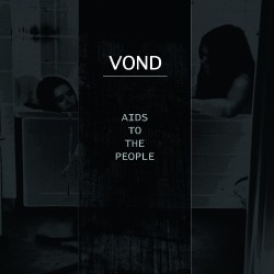 Vond - Aids To The People - LP