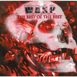 W.A.S.P. - The Best Of The Best - DOUBLE LP Gatefold