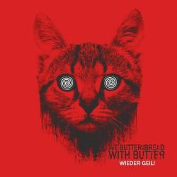 We Butter The Bread With Butter - Wieder Geil! - CD DIGIPACK