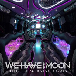 We Have The Moon - Till The Morning Comes - CD