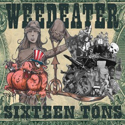 Weedeater - Sixteen Tons - CD