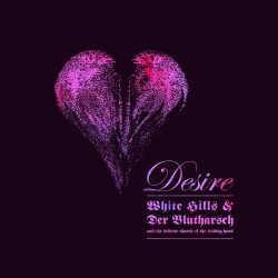 White Hills & Der Blutharsch - Desire - Mini LP coloured