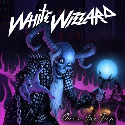 White Wizzard - Over the Top - CD