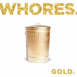 Whores - Gold - CD DIGIPAK