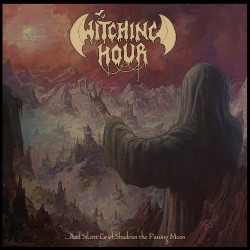 Witching Hour - ... And Silent Grief Shadows The Passing Moon - CD