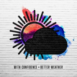 With Confidence - Better Weather - LP COLOURED