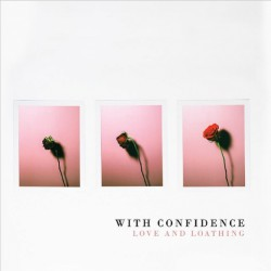 With Confidence - Love And Loathing - LP COLOURED