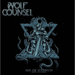 Wolf Counsel - Age Of Madness / Reign Of Chaos - LP