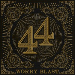 Worry Blast - 44 - CD DIGIPAK