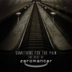 Zeromancer - Something For The Pain (The Best Of) - DOUBLE CD