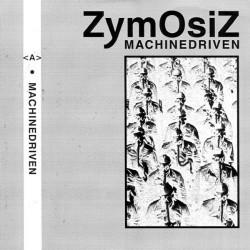 "Zymosiz - Machinedriven - 7"" vinyl"