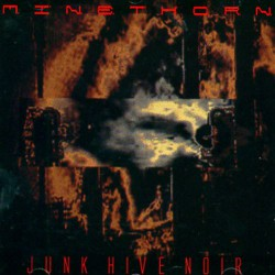 Minethorn - Junk Hive Noir - CD