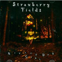 Strawberry Fields - Rivers Gone Dry - CD
