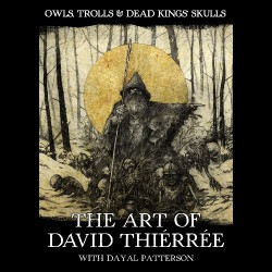 David Thiérrée - Owls, Trolls And Dead Kings' Skulls - BOOK