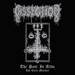 Dissection - The Past Is Alive ( The Early Mischief) - CD DIGIPAK