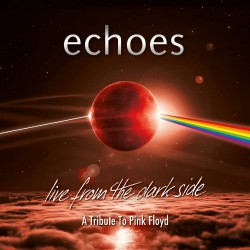 Echoes - Live From The Dark Side (A Tribute To Pink Floyd) - BLU-RAY + 2CD DIGIPAK